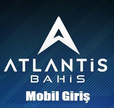 Atlantisbahis Mobil Giriş