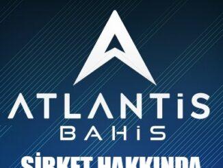 Atlantisbahis Şirket Hakkında
